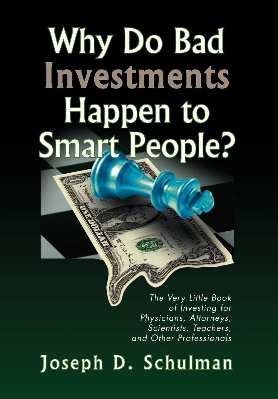 Why Do Bad Investments Happen to Smart People?