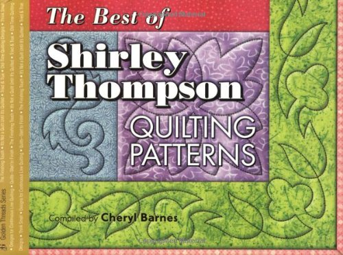 - Best of Shirley Thompson: Quilting Patterns (Golden Threads Series)
