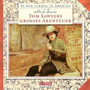 Tom Sawyers großes Abenteuer Hörbuch