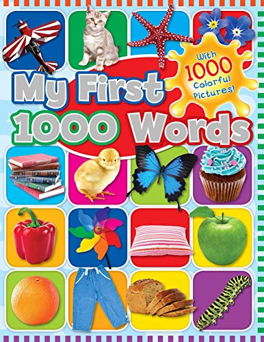 My First 1000 Words: With 1000 Colorful Pictures! (1000 Words Picture Book)