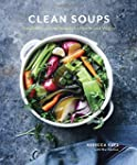 Clean Soups: Simple, Nourishing Recip...
