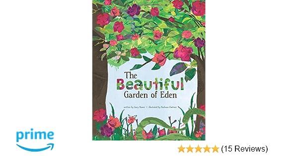 The Beautiful Garden of Eden (A Faith that God Built Book): Gary ...