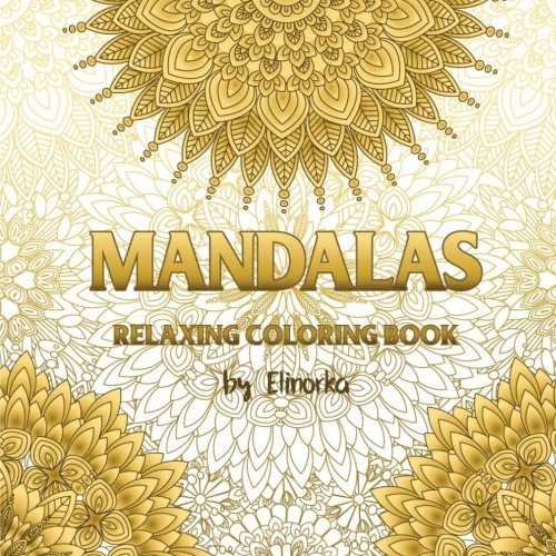 Mandalas: Relaxing Coloring Book for Adults (Best Cross Platform Calendar)