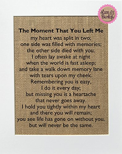 8x10 UNFRAMED The Moment That You Left Me/Burlap Print Sign/Rustic Shabby Chic Vintage Wedding Decor Sign Loved Ones Poem Someones In Heaven Memorial Sign Wall Decor (Missing A Loved One In Heaven Poems)