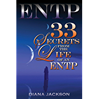 ENTP: 33 Secrets From The Life of an ENTP (English Edition)