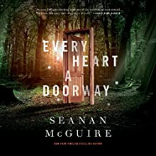 Every Heart a Doorway Audiobook by Seanan McGuire Narrated by Cynthia Hopkins