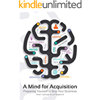 A Mind for Acquisition: Preparing Yourself to Buy Your Business