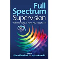 """Full Spectrum Supervision: """"Who you are, is how you supervise"""""""