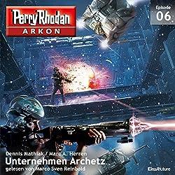 Unternehmen Archetz (Perry Rhodan Arkon 6)