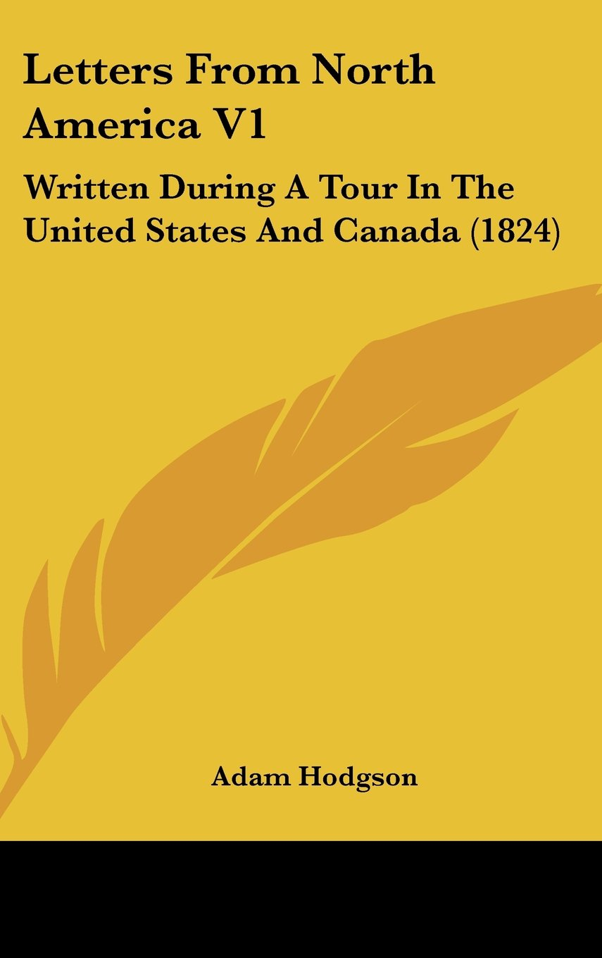 Read Online Letters From North America V1: Written During A Tour In The United States And Canada (1824) PDF