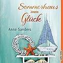 Sommerhaus zum Glück Hörbuch von Anne Sanders Gesprochen von: Dagmar Bittner, Dana Geissler