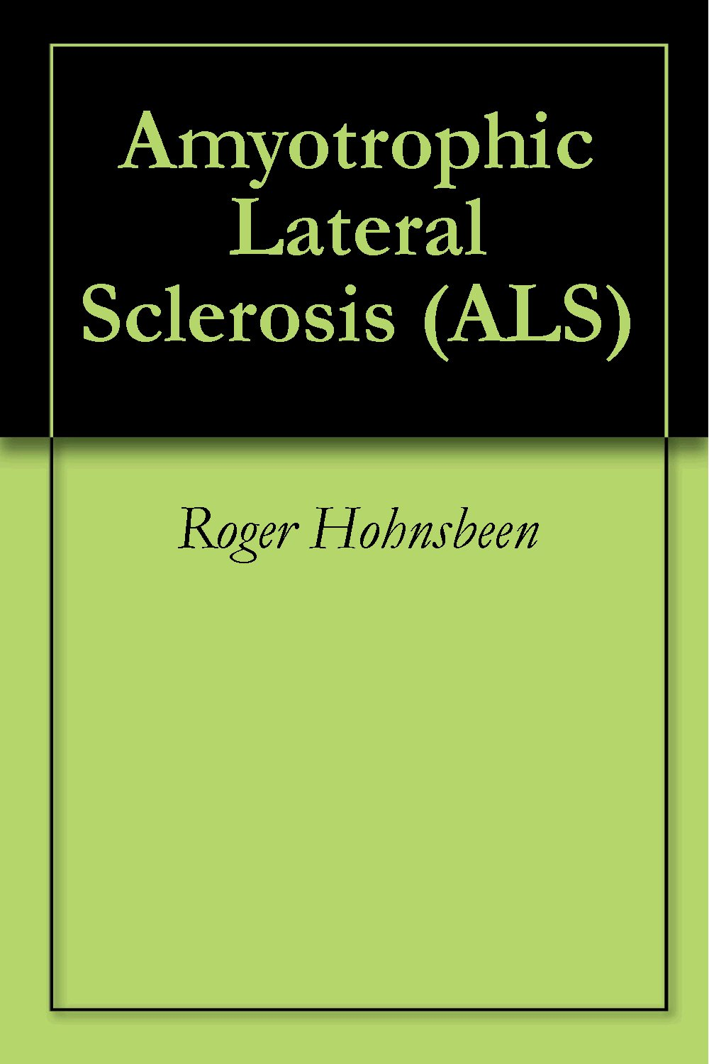 Amyotrophic Lateral Sclerosis  ALS   English Edition