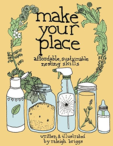Make Your Place: Affordable, Sustainable Nesting Skills (DIY) ()