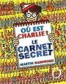 Où est Charlie ? Le carnet secret par Handford