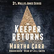 The Keeper Returns: The Wallis Jones Series, Book 3 | Martha Carr