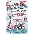 The Farmer and the Grill: A Guide to Grilling, Barbecuing and Spit-Roasting Grassfed Meat.and for Saving the Planet one Bite at a Time