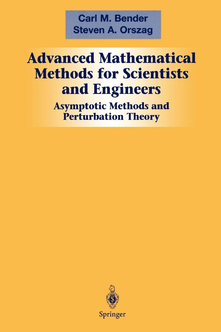 Asymptotic Methods and Perturbation Theory Advanced Mathematical Methods for Scientists and Engineers I