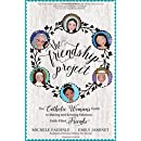 The Friendship Project: The Catholic Woman's Guide to Making and Keeping Fabulous, Faith-Filled Friends