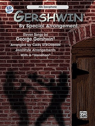 - Gershwin by Special Arrangement (Jazz-Style Arrangements with a Variation): Alto Saxophone, Book & CD