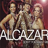 Alcazar - Don't You Want Me