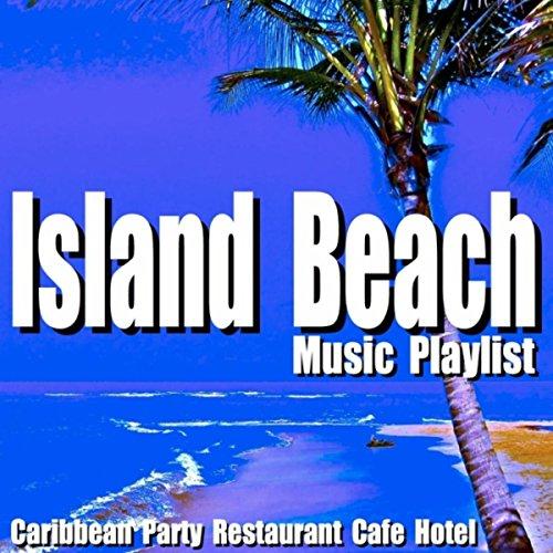 - Island Beach Music Playlist: Caribbean Party Restaurant Cafe Hotel