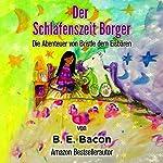 Der Schlafenszeit Borger: Die Abenteuer von Bristle dem Eisbären [The Bedtime Borrower: The Adventures of Bristle the Eisbären] | B. E. Bacon