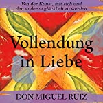 Vollendung in Liebe [The Mastery of Love] | Don Miguel Ruiz