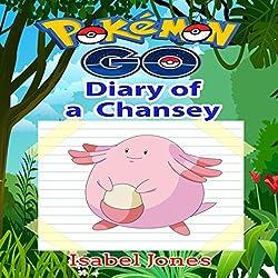 Pokemon Go: Diary of a Chansey