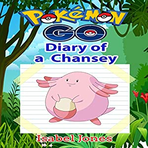 Pokemon Go: Diary of a Chansey Audiobook