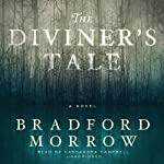 The Diviner's Tale: A Novel | Bradford Morrow