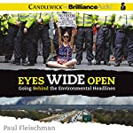 Eyes Wide Open: Going Behind the Environmental Headlines | Paul Fleischman