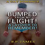 Bumped from My Flight! A Layover to Remember! | R. P. James