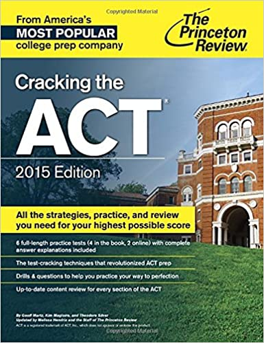 Cracking the act with 6 practice tests 2015 edition college test cracking the act with 6 practice tests 2015 edition college test preparation csm edition fandeluxe Images