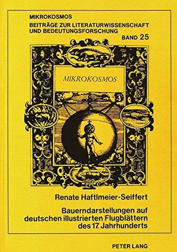 Bauerndarstellungen auf deutschen illustrierten Flugblättern des 17. Jahrhunderts (Mikrokosmos) (German Edition)