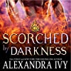 Scorched by Darkness
