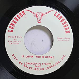 Longhorn Playboys Band 45 RPM If Lovin' You is Wrong / If Lovin' You is Wrong