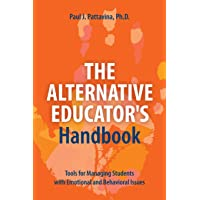 The Alternative Educator's Handbook: Tools for Managing Students with Emotional and Behavioral Issues