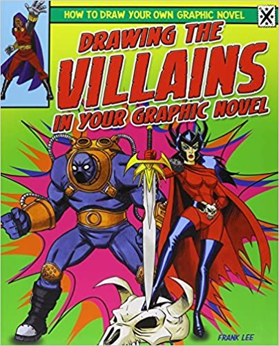 Drawing the Villains in Your Graphic Novel (How to Draw Your Own Graphic Novel) by Frank Lee (2012-01-15)
