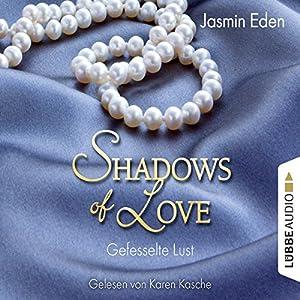 Gefesselte Lust (Shadows of Love 2) Hörbuch