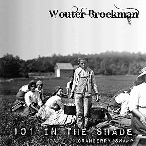 101 in the Shade / Cranberry Swamp - Cranberry Shade