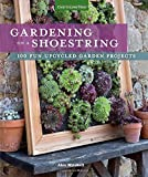 img - for Gardening on a Shoestring: 100 Fun Upcycled Garden Projects book / textbook / text book