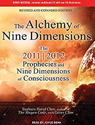 The Alchemy of Nine Dimensions: The 2011 / 2012 Prophecies and Nine Dimensions of Consciousness: Multimode CD