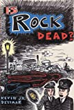 Is Rock Dead?, Kevin J. H. Dettmar, 0415970342