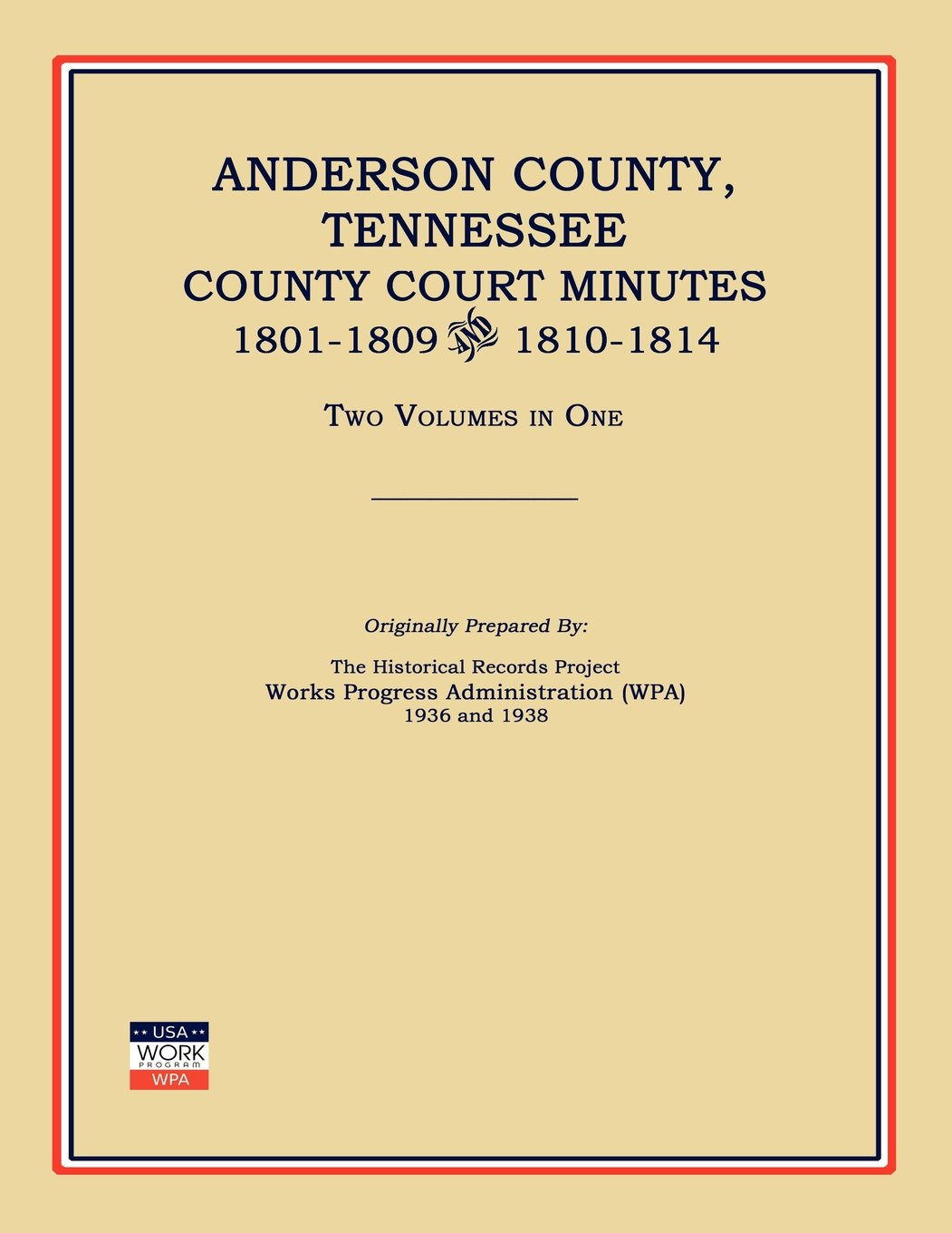 Anderson County, Tennessee, County Court Minutes, 1801-1809 and 1810-1814. Two Volumes in One pdf