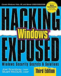 Hacking Exposed Windows: Microsoft Windows Security Secrets and Solutions, Third Edition