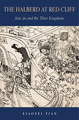 (The Halberd at Red Cliff: Jian'an and the Three Kingdoms (Harvard-Yenching Institute Monograph)