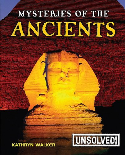 Download Mysteries of the Ancients (Unsolved!) pdf