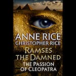 Ramses the Damned: The Passion of Cleopatra | Anne Rice,Christopher Rice