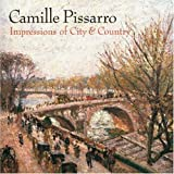 Camille Pissarro: Impressions of City and Country