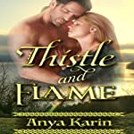 Thistle and Flame - Her Highland Hero | Anya Karin